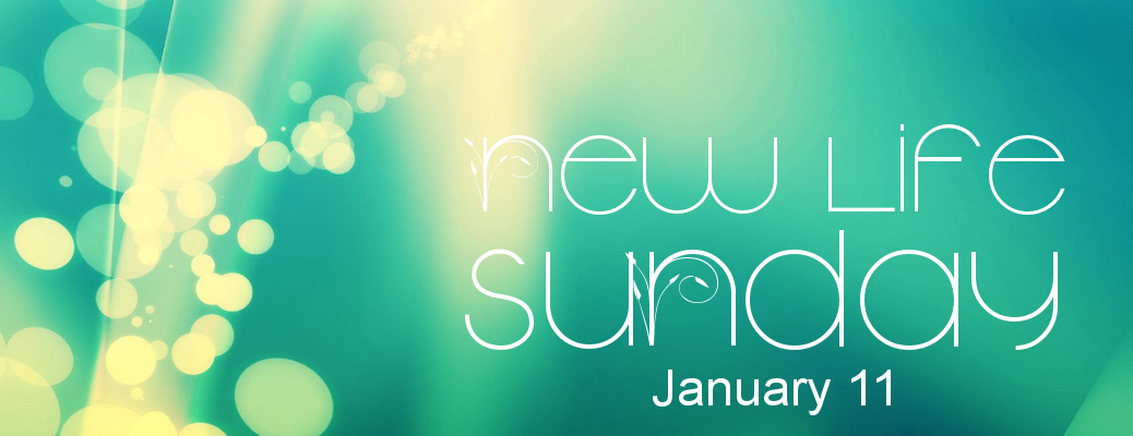 New Life Sunday