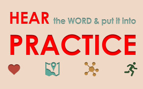 Hear the Word and Put it into Practice